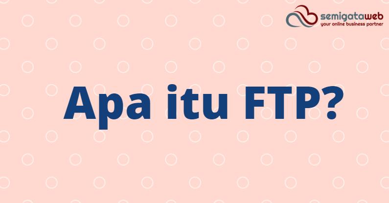 Apa itu FTP?