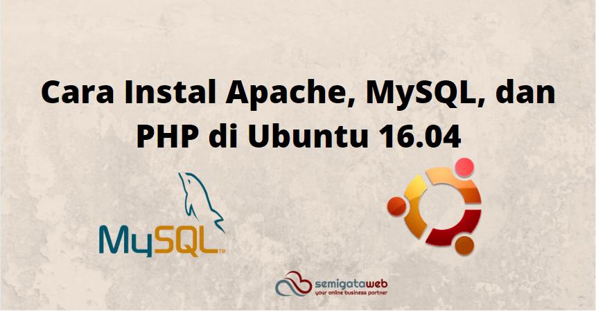 Cara Instal Apache, MySQL, dan PHP di Ubuntu 16.04