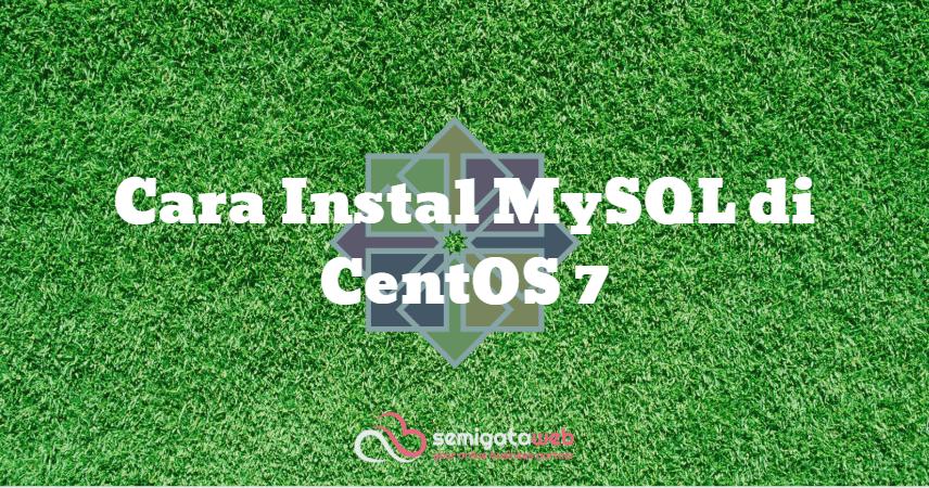 Cara Instal MySQL di CentOS 7